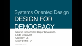 Design - Systems Oriented Design - Design for Democracy