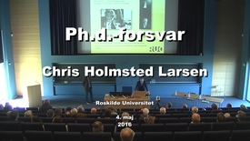 Ph.d.forsvar ved Chris Holmsted Larsen - del 1