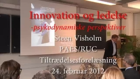 Professor (MSO) Steen Visholm: Innovation og ledelse - psykodynamiske perspektiver.