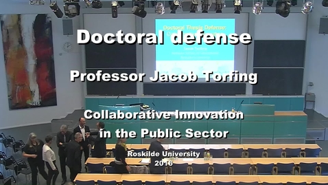 Professor Jacob Torfing doctoral defense:  Collaborative Innovation in the Public Sector (Part 1)