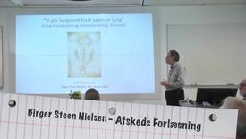 """Professor Birger Steen Nielsen: """"Vi går langsomt fordi vejen er lang"""", Afskedsforelæsning 22 Jan. 2016"""