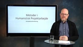 Thumbnail for entry Metoder i humanistisk projektarbejde