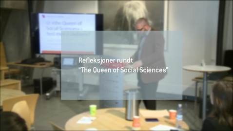 Thumbnail for entry Refleksjoner rundt «The Queen of Social Sciences»