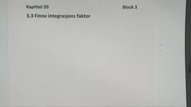 Kapittel 20 3.3 Finne integrasjonsfaktor