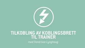 4. Tilkobling av koblingsbrett til Trainer.mp4