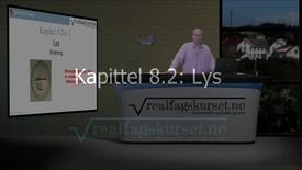 Thumbnail for entry Kapittel 8.2: Lys