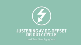 Thumbnail for entry 4. Justering av DC-offset og Duty-cycle.mp4