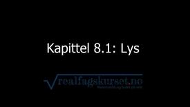 Thumbnail for entry Kapittel 8.1: Lys