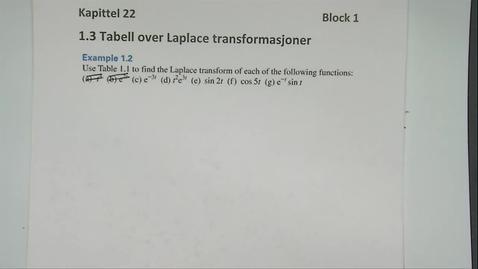 Thumbnail for entry Kapittel 22 1.3-2 Tabell over Laplace transformasjoner eksempel 2