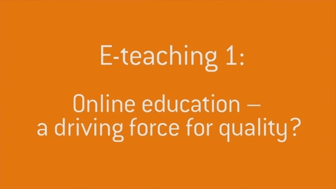 Thumbnail for entry 08 Online education - a driving force for quality.mp4