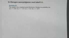 Thumbnail for entry Kapittel 23 9.4-2 Beregne sannsynligheter med tabell eksempel 9.2