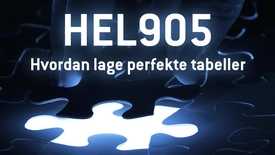 Thumbnail for entry HEL905 - 04 Hvordan lage perfekte tabeller