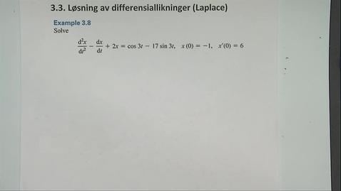 Thumbnail for entry Kapittel 22 3.3-5 Løsning av diff.likninger ved Laplace - eksempel 3.8