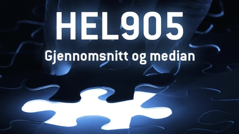 Thumbnail for entry HEL905 - 05 Gjennomsnitt og median