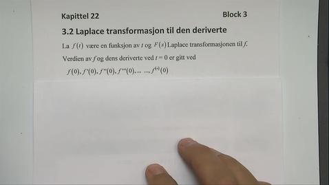 Thumbnail for entry Kapittel 22 3.2 Laplace transformasjon til den deriverte