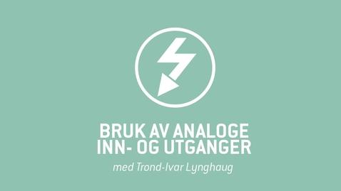 Thumbnail for entry 6. Bruk av analoge inn- og utganger.mp4