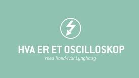 Oscilloskop 01 - Hva er et oscilloskop