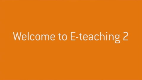 Thumbnail for entry 01 Welcome to E-teaching 2