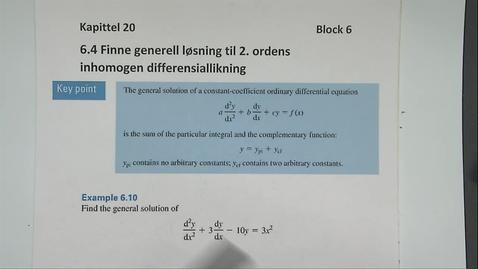 Thumbnail for entry Kapittel 20 6.4 Finne generell løsning til 2.ordens difflikning