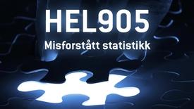 HEL905 - 08 Misforstått statistikk
