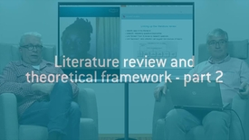 07 Literature review and theoretical framework - part 2.mp4