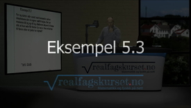Thumbnail for entry Eksempel 5.3