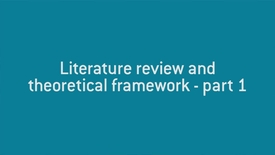 06 Literature review and theoretical framework - part 1.mp4