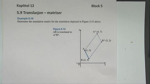 Thumbnail for entry Kapittel 12 5.9-1 Translasjon eksempler - matriser