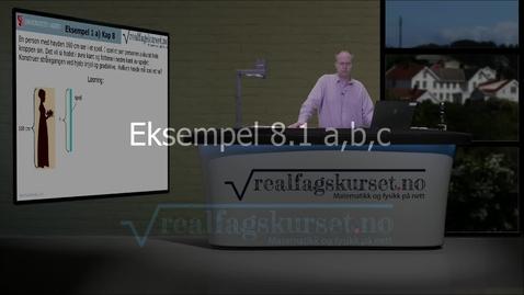 Thumbnail for entry Eksempel 8.1 a, b, c