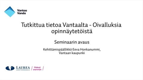 Tutkittua tietoa Vantaalta - Oivalluksia opinnäytetöistä, Seminaarin avaus