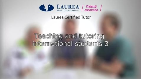 Certified Tutor -koulutus tietoiskuvideo: Teaching and tutoring international students 3 - Tiina, Lloyd, Sebastian