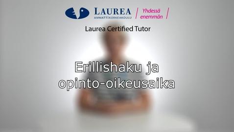 Certified Tutor -koulutus tietoiskuvideo: Erillishaku ja opinto-oikeusaika - Satu Kaunio