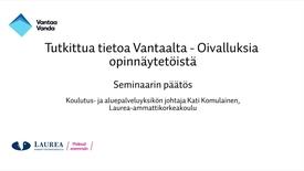 Tutkittua tietoa Vantaalta - Oivalluksia opinnäytetöistä, Seminaarin päätös