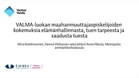 Tutkittua tietoa Vantaalta - Oivalluksia opinnäytetöistä, VALMA-luokan maahanmuuttajaopiskelijoiden kokemuksia elämänhallinnasta, tuen tarpeesta ja saadusta tuesta