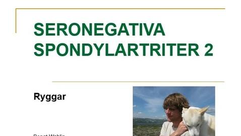 Miniatyr för inlägg T8 Reumatologi - Spondartriter BWahlin del2 feb2015 15min.mp4