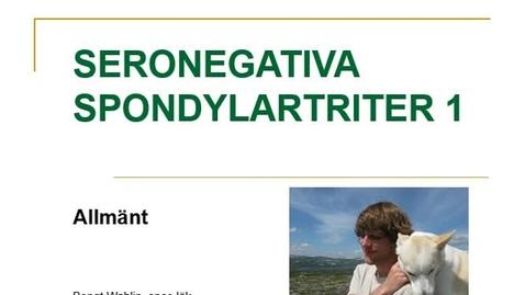 Miniatyr för inlägg T8 Reumatologi - Spondartriter BWahlin del1 feb2015 13min.mp4