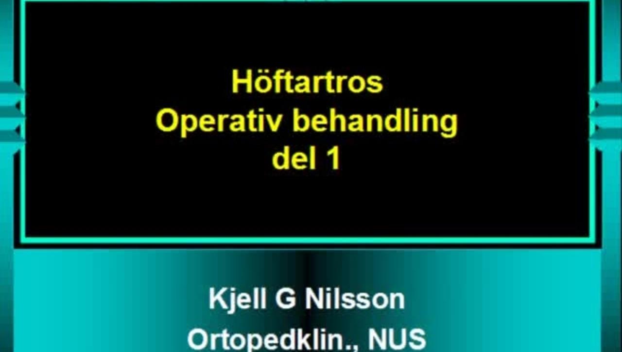 T8 Ortopedi - Höft artros Operativ behandling Del 1 KGN VT11.mp4