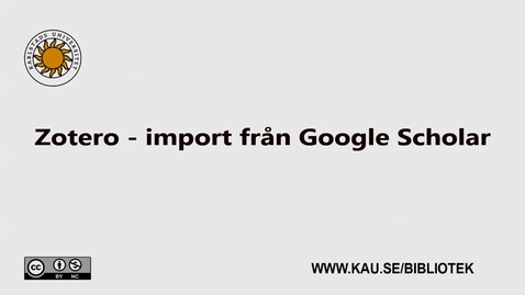 Thumbnail for entry Zotero - import från Google scholar