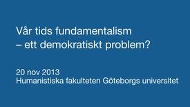Miniatyr för inlägg Vår tids fundamentalism – ett demokratiskt problem?
