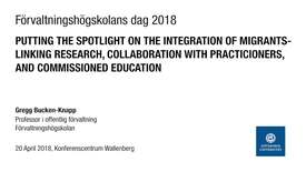Miniatyr för inlägg Putting the Spotlight on the Integration of Migrants-  Linking Research, Collaboration with Practitioners, and Commissioned Education