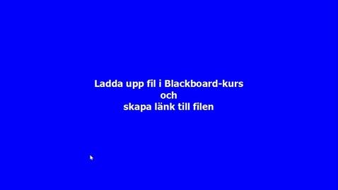 Thumbnail for entry Ladda upp filer till kursens filarkiv och skapa länk till dem