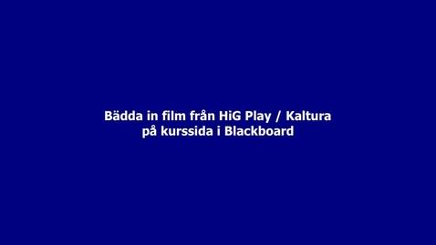 Thumbnail for entry Bädda in film från HiG Play på kurssida i Blackboard