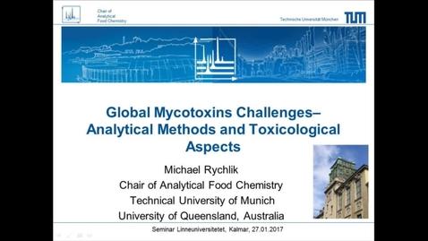 Miniatyrbild för inlägg Global Mycotoxin Challenges - Analytical methods and toxicological aspects