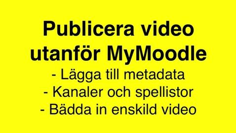 Miniatyrbild för inlägg Publicera video utanför MyMoodle