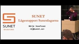 Thumbnail for entry Statusrapport SUNET (inkl. nya nätet) - Börje Josefsson, SUNET